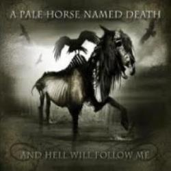 Copertina di A Pale Horse Named Death And Hell Will Follow Me